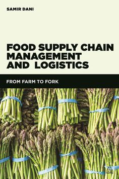 Food Supply Chain Management and Logistics: From Farm to Fork (Paperback)