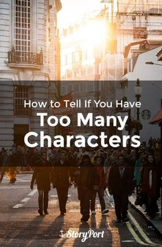 How to Tell If You Have Too Many Characters