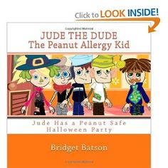 """""""Jude the Dude: The Peanut Allergy Kid - Jude Has A Halloween Party"""" by Bridget M Batson"""