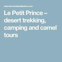 Le Petit Prince – desert trekking, camping and camel tours