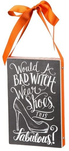PRIMITIVES BY KATHY 'Would a Bad Witch Wear Shoes This Fabulous?' Box Sign