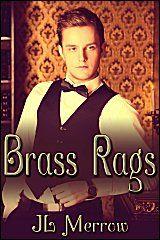 Brass Rags by JL Merrow (gay historical erotic romance) - JMS Books