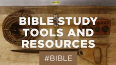 Bible study tools and resources