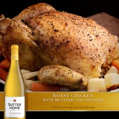 Create the perfect night in with our sweet and savory Roast Chicken with Mustard and Oranges, paired with Sutter Home Chardonnay.