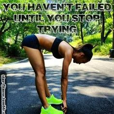 You haven't failed until you stop trying. #diet #fitness #motivation #exercise #inspiration #thinspiration