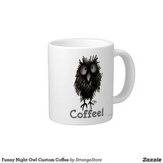 Funny Night Owl Custom Coffee 20 Oz Large Ceramic Coffee Mug from #StrangeStore