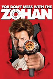 You Don't Mess with the Zohan 2008 Movie Hindi Dubbed You Don't Mess with the Zohan 2008 Dual Audio Full Movie.