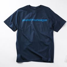 Guys with confidence? Show it with this #outofyourleague tee :) #Getbacktobealls