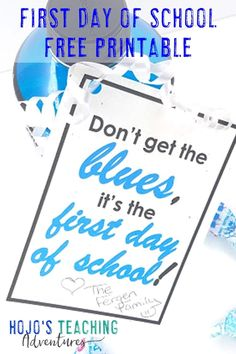 With this FREE first day of school printable download, back to school season will be even better than before. Click through to see how this can make a great gift for teachers, students, fellow parents, coworkers, or anyone else who wants to celebrate this special day. 'Don't get the blues, it's the first day of school!' Click through to see what you could use this with and grab your freebie today! #FirstDayOfSchool #FirstDayOfSchoolPrintable #BackToSchool All About Me Activities, Back To School Activities, 4th Grade Classroom, Middle School Classroom, Bulletin Board Letters, Ell Students, Teaching Kindergarten, Preschool, Middle Schoolers