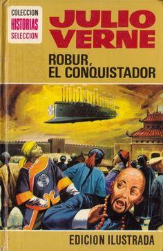 JULES VERNE,LA ASTRONOMIA Y LA LITERATURA: ROBUR, EL CONQUISTADOR