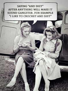 Crochet. And shit.