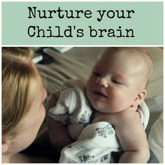 #brain development #infant #toddler #preschooler Nurture and Thrive Blog