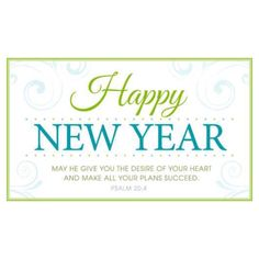 May He give you the desire of your heart and make all your plans succeed. —Psalm 20:4  #HappyNewYear #LathamFamily