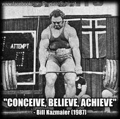 Conceive, Believe, Achieve – Bill Kazmaier