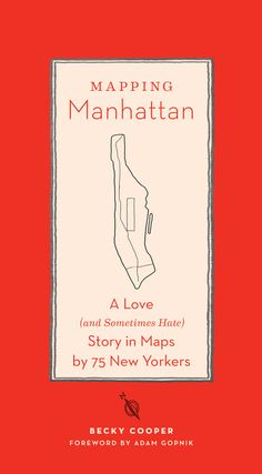 Mapping Manhattan: A Love Letter in Subjective Cartography by Neil deGrasse Tyson, Malcolm Gladwell, Yoko Ono & 72 Other New Yorkers | Brain...
