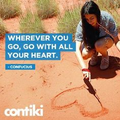 Wherever you go, go with all your heart. #travel #quote #contiki #confucius