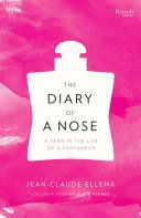 The Diary of a Nose by Jean-Claude Elena