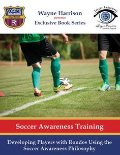 Developing Players with Rondos Using the Soccer Awareness Philosophy — Amplified Soccer Training Youth Soccer, Soccer Games, Soccer Coaching, Soccer Training, Make It Work, Book Series, Philosophy, Teaching, Workout
