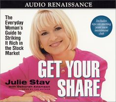 Get Your Share: The Everyday Woman's Guide to Striking It Rich in the Stock Market by Juli Stav http://www.amazon.com/dp/1559276800/ref=cm_sw_r_pi_dp_UT2Ttb1CG8P89AN9