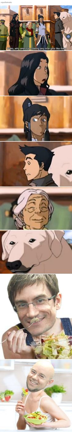 The Legend of Korra.  I'm dying.  Omg lol.  (source: equalistmako)