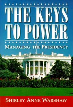 Keys to Power : Managing the Presidency