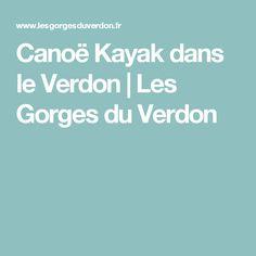 Canoë Kayak dans le Verdon   Les Gorges du Verdon