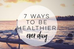 Ways To Be Healthier Every Day #Health #Fitness #Musely #Tip