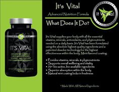 It's Vital! Visit my website for all the products that will help you change your life from the inside out! www.LeanSexyBody.myitworks.com www.facebook.com/JosieBurdier
