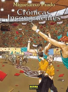 """""""Crónicas Incongruentes"""" (Colección Miguelanxo Prado). Editado por Norma."""