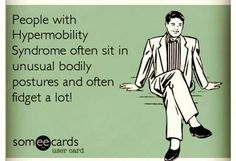 """People with Hypermobility Syndrome often sit in unusual body postures and often fidget a lot!"" ""Extra adrenalin can be the cause of all the fidgeting, and it is often misdiagnosed. Ehlers Danlos Syndrome Types, Ehlers Danlos Hypermobility, Elhers Danlos Syndrome, Ankylosing Spondylitis, Chronic Fatigue Syndrome, Chronic Illness, Chronic Pain, Psoriatic Arthritis, Invisible Illness"