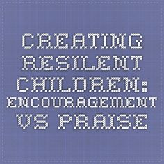 Creating Resilent Children: Encouragement vs Praise