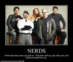 Mythbusters-watch out for nerds