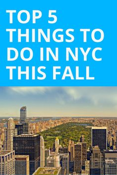 Planning a trip to NYC this fall? Check out our list of activities, food, exhibits, and shows that are not to be missed.