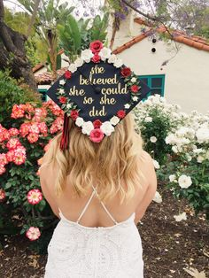 Cute grad cap idea. She believed she could so she did