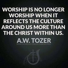 Image result for a w tozer worship quotes