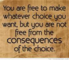 112 Best Choices And Consequences Images Thinking About You Words