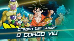 Dragon Ball Super - falando do inicio da serie - Gordo Viu