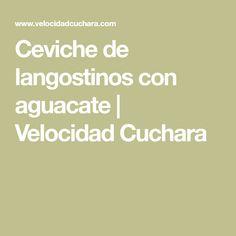 Ceviche de langostinos con aguacate | Velocidad Cuchara Mango Verde, Foods, Ceviche Recipe, Recipes, Limes, Christmas Eve, Entrees, Avocado, Thermomix