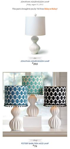 COPY CAT CHIC FIND: Jonathan Adler Nelson Lamp VS Pottery Barn Teen Mod Lamp