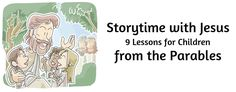 """Storytime with Jesus"" 9 Children's Bible Lessons from the Parables"
