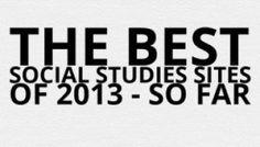 The Best Social Studies Sites Of 2013 - So Far
