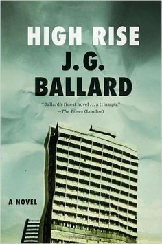 High-Rise: A Novel: J. G. Ballard: 9780871404022: Amazon.com: Books