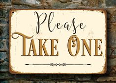 Please Take One Sign