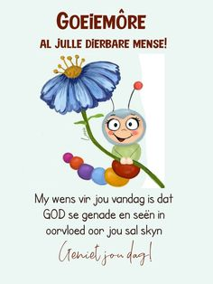Sweet Love Quotes, Love Is Sweet, Good Morning Wishes, Good Morning Quotes, Lekker Dag, Goeie More, Afrikaans Quotes, Love You More, Mornings