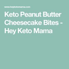 Keto Peanut Butter Cheesecake Bites - Hey Keto Mama