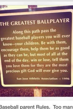 Perfect - if everyone, parents, players, umpires and coaches would encourage, just image the MLB draft picks!!!!