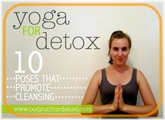While I'm no yogi, there is a set of yoga poses that I practice on an almost-daily basis. They promote health and cleansing by stimulating the body's natural detoxification processes.