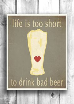 Typographic poster, beer print, inspirational art, Art for kitchen, beer art, Giclee print, wall decor - 11x14 - Typography. $20.00, via Etsy.