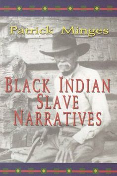 Black Indian Slave Narratives (Reak Voices, Real History) by Patrick Minges. $5.14. 137 pages. Publisher: John F. Blair, Publisher (January 24, 2013)