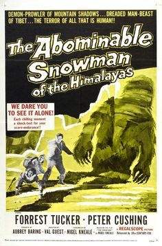 The Abominable Snowman of the Himalayas (1957) Scared the hell out of me when I was a kid